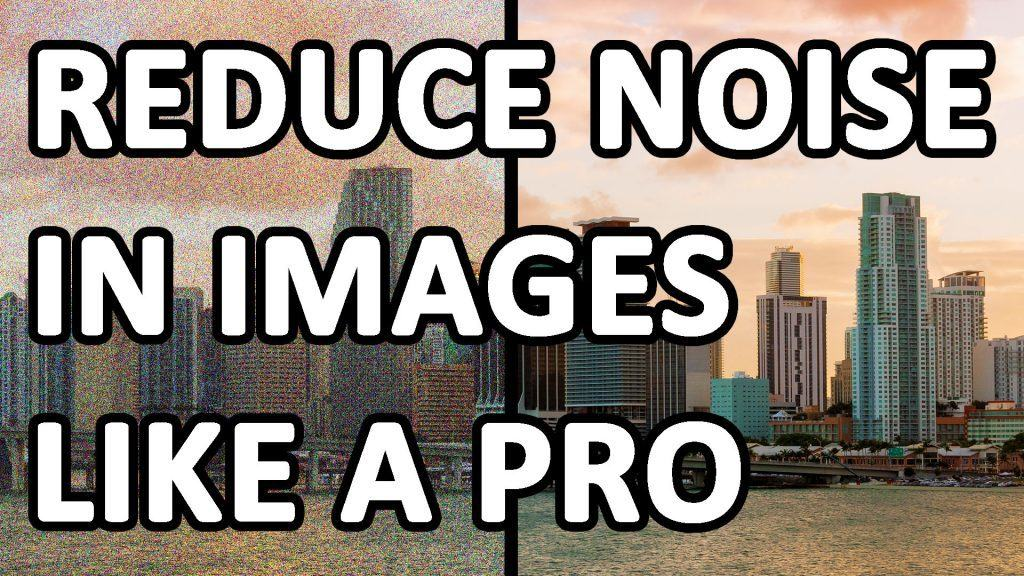 Noise Reduction Photography - ©Dreamframer