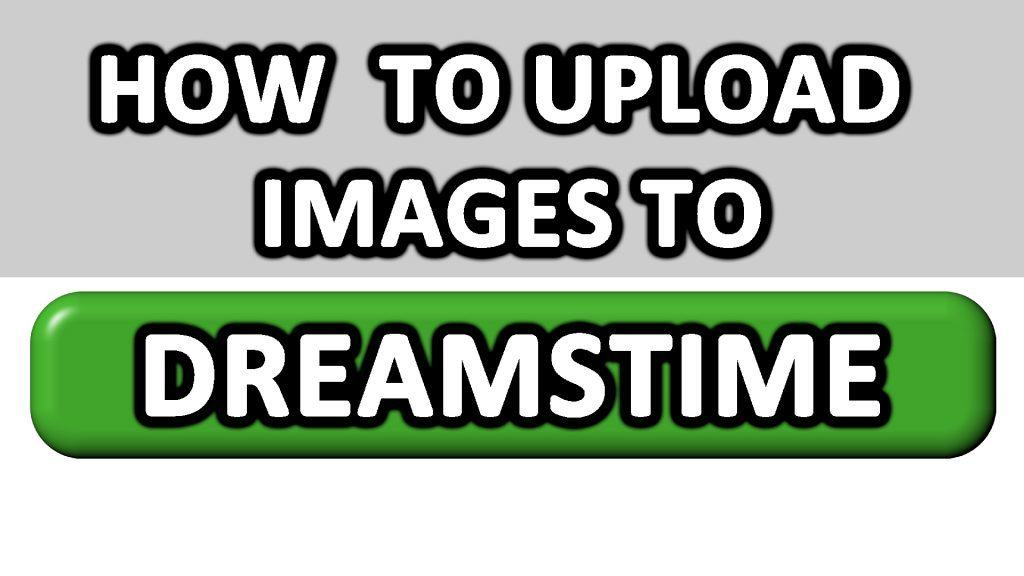 How to Upload Images to Dreamstime - ©Dreamframer