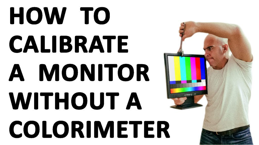 Monitor Calibration - ©Dreamframer