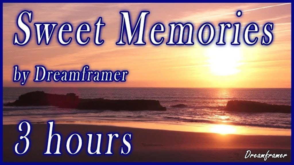 Relaxing Music Sweet Memories Dreamframer